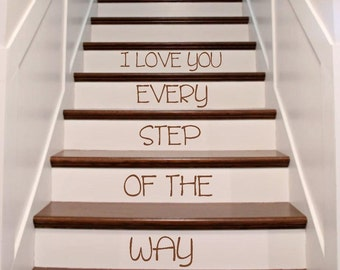 Stair Case Riser Decals. Many Colors, Any Font, I Love You Every Step Of The Way