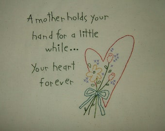 Primitive Stitchery~A Mother Holds Your Hand For A Little While.....