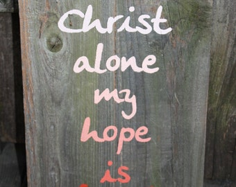 Rustic Sign - In Christ Alone