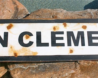 "41.5"" Train Stop Style San Clemente sign,14g steel,distressed and rusty."