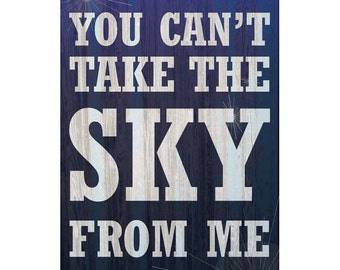 You Can't Take the Sky from Me - Firefly Quote Poster - Digital Download!