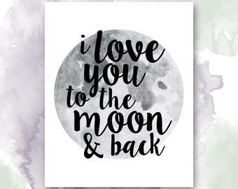Inspirational Quote: I Love You to the Moon and Back Printable, Pretty + Paper, 8x10 Instant Download