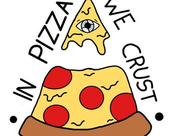 In Pizza We Crust Sticker