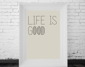 Life Is Good Print, Home Decor, Typography, Modern Art, Digital Wall Print, Instant Download, Motivational Print, Inspirational Quote