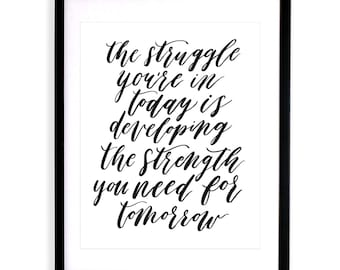 """STRUGGLE X STRENGTH / Brush lettered handwritten quote instant download print. Black and white motivational wall art / A4 & 8x10"""" sizes"""