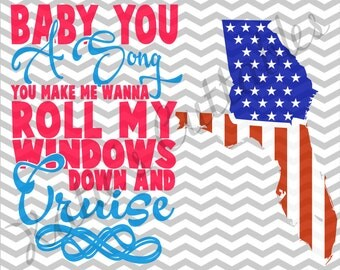 Baby You A Song You Make Me Want to Roll My Windows Down and Cruise .SVG/.PNG/.EPS Files!