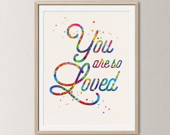 You are so loved – watercolor quote poster, quote print, inspirational wall decor, typographic print, motivational art [010]