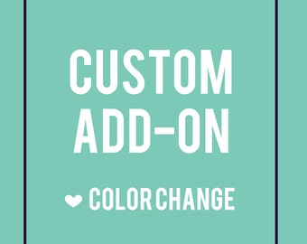 Color Change // Custom Add-On