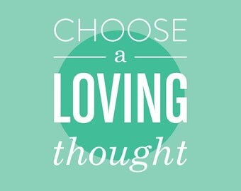 Choose a Loving Thought Motivational Poster | Inspirational Quote Print | Typography  Art | Motivational Poster