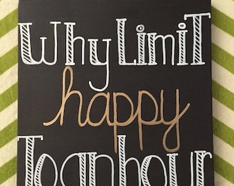 Why Limit Happy to an Hour**12x12 Chalkboard**