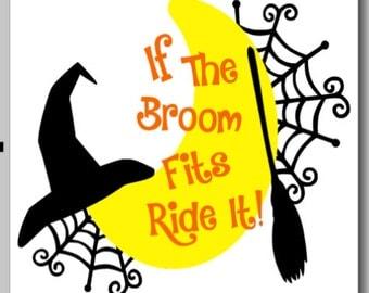 If the Broom Fits Ride It! Halloween Sign, Halloween Decor