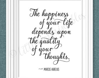 The happiness of your life depends upon the quality of your thoughts, printable quote, Marcus Aurelius quote, minimalist philosophy