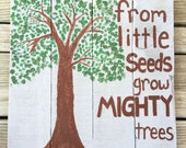 From Little Seeds to Mighty Trees Sign- Rustic Painting-Sign-Western Sign