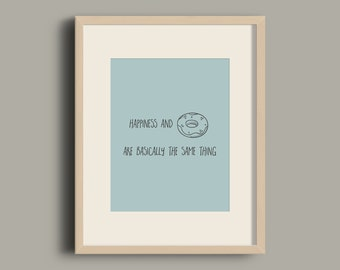 Donut quote print / Donut quote printable wall art / Donut quote art print / Creative quote print / Room decor / wall decor / home decor