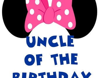 Minnie Mouse Iron On Transfer, Minnie Mouse Transfer, Minnie Mouse Iron On, Minnie Mouse Uncle of Birthday Girl