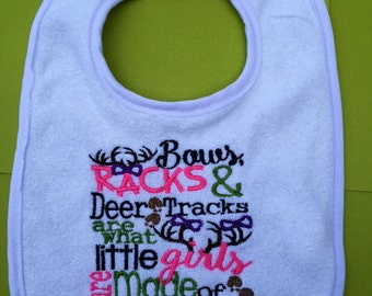 Bows, Racks & Deer Tracks are what little girls are Made of, Hunting Bib, Girl Hunting, Hunting Baby Bib, Camo, Camo baby