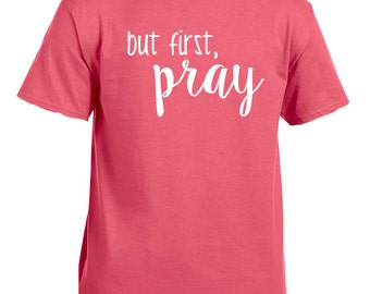 but first, pray shirt