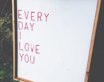 24x30 Every Day I Love You Quote Hand Painted Wood Sign Love Quotes Framed Wood Signs Wedding Gift Anniversary Wedding Decor Art Print