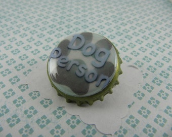 Dog Person bottle cap pin