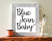 "Blue Jean Baby, Black and White, Typographic Wall Art, 8""x10"""