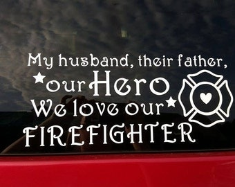 Firefighter our hero decal sticker