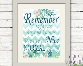 Remember As Far As Anyone Knows We Are A Nice Normal Family Digital Download Humorous Ombre Chevron