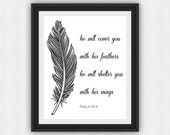 Psalm 91:4 Print, He Will Cover You With His Feathers Wall Art, Scripture Print, Christian Wall Art, Typography Wall Art, (art81)