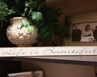 Life is beautiful shelf decor