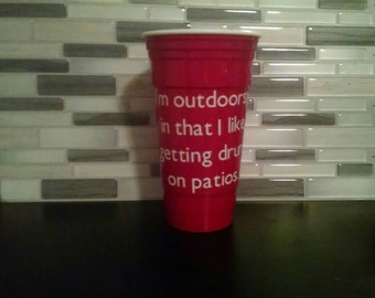 "32 oz. LARGE ""I'm outdoorsy in that I like getting drunk on patios"" insulated reusable acrylic solo cup"