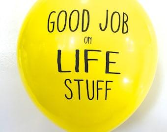 Good Job on Life Stuff Balloon