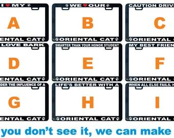 Oreintal - Sphynx cat l assorted license plate frame I We love proud smarter friend buddy pal life's