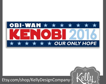 Obi-Wan Kenobi 2016 bumper sticker - Our Only Hope - Star Wars election decal - Humor