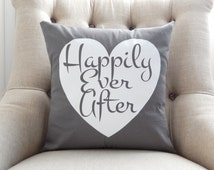 Happily Ever After Pillow Cover - Grey and White Pillow - Wedding Gift - Pillow with Saying - Happy Ever After - Throw Pillow - Decorative
