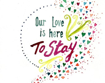 Instant download - Our Love is Here To Stay -
