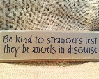 Be Kind to Strangers wooden sign
