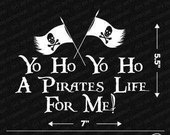 "Yo Ho Yo Ho A Pirate's Life for Me Disney Pirates of the Caribbean 7""x5.5"" Vinyl Decal"