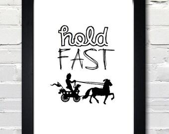 HOLD FAST A4 Wall Art Print  - Digital Download