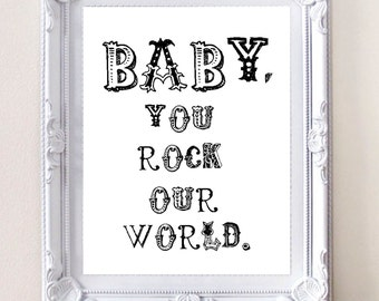 Baby You Rock Our World A4 Wall Art Print - Digital Download