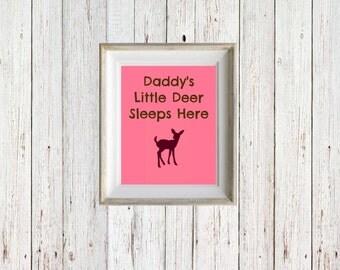 Daddy's Little Deer Sleeps Here - Instant Digital Download - Baby Deer Wall Print - Inspirational Quote - Downloadable Print - Print 8x10