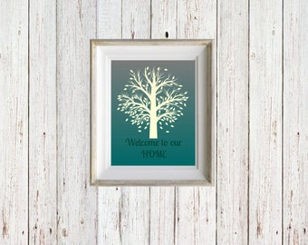 Welcome to Our Home - Instant Digital Download - Front Door Decor - Home Wall Hanging - Tree Downloadable Print - Print 8x10