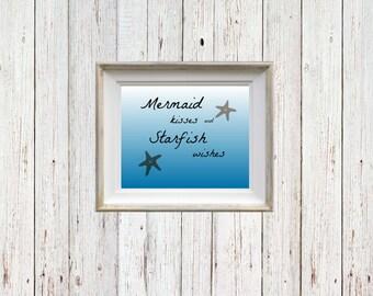 Mermaid Kisses Starfish Wishes - Instant Digital Download - Baby Room Decor - Home Wall Hanging - Mermaid Downloadable Print - Print 8x10