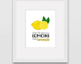 When Life Hands you Lemons make Lemonade - Wall Art Print