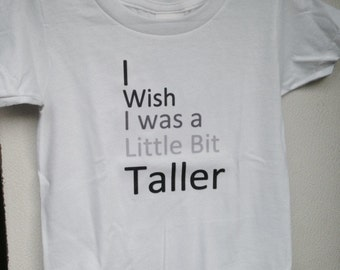 I wish I was a little taller Tee