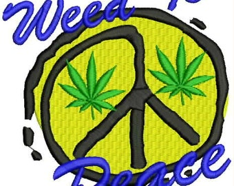 Weed Is Peace Embroidery Design
