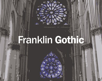 Franklin Gothic Cathedral