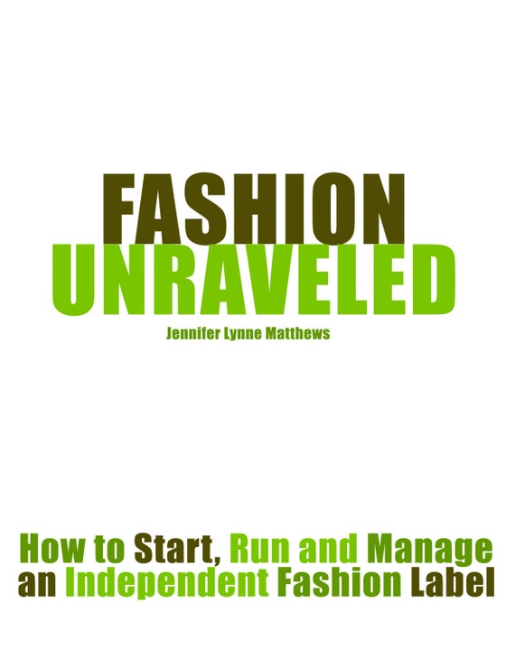 Fashion unraveled how to start run and manage an for How to start a clothing label
