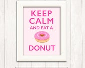 50% off KEEP CALM and eat a Donut Printable Wall Art 8 x 10 pdf, Instant Download, DIY, Pink, hot pink, donuts