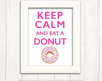 40% off KEEP CALM and eat a Donut Printable Wall Art 8 x 10 pdf, Instant Download, DIY, Pink, hot pink, donuts