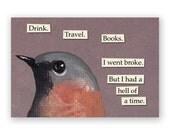 Drink. Travel. Books. Magnet - Bird - Humor - Gift - Stocking Stuffer - Mincing Mockingbird