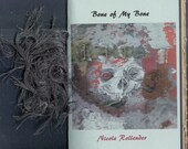NEW! Bone of My Bone by Nicole Rollender - 2015 Blood Pudding Press Contest Winning POETRY CHAPBOOK - life and death